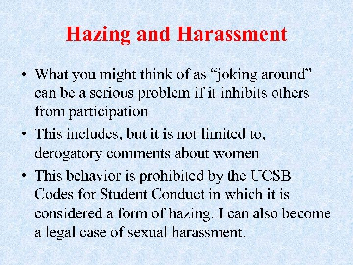 "Hazing and Harassment • What you might think of as ""joking around"" can be"