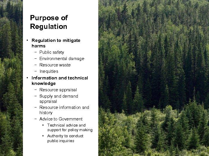 Purpose of Regulation • Regulation to mitigate harms − Public safety − Environmental damage