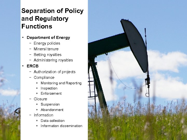Separation of Policy and Regulatory Functions • Department of Energy − Energy policies −