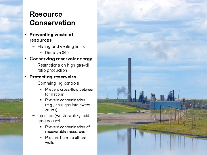 Resource Conservation • Preventing waste of resources − Flaring and venting limits Directive 060