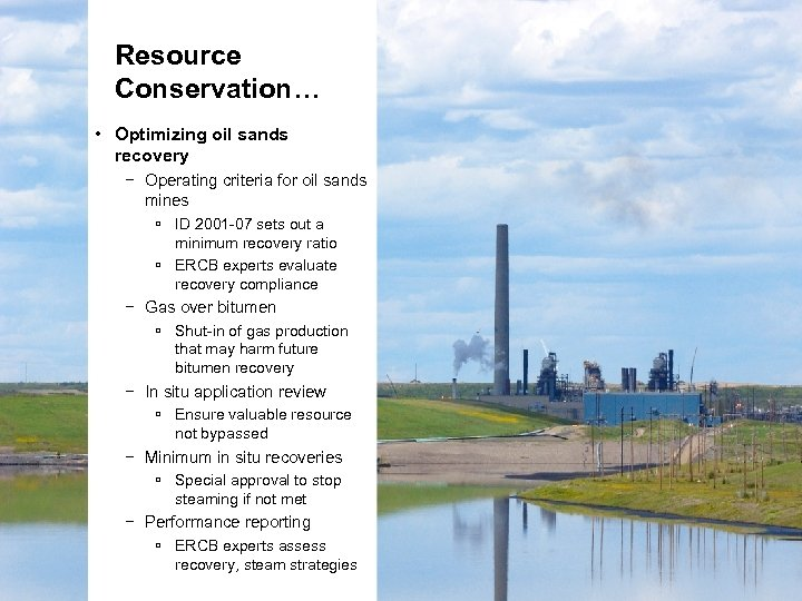 Resource Conservation… • Optimizing oil sands recovery − Operating criteria for oil sands mines