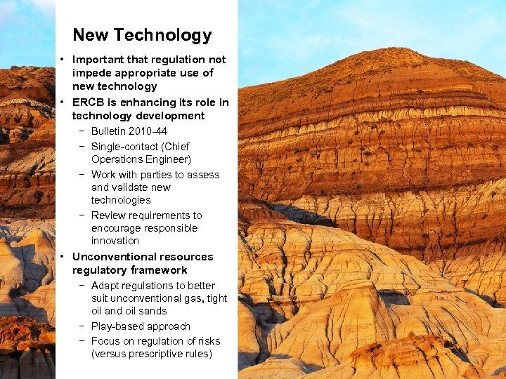 New Technology • Important that regulation not impede appropriate use of new technology •