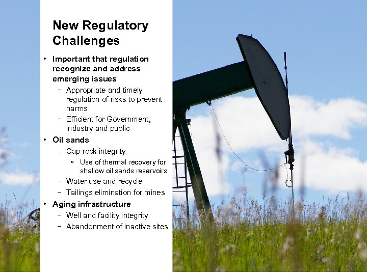 New Regulatory Challenges • Important that regulation recognize and address emerging issues − Appropriate