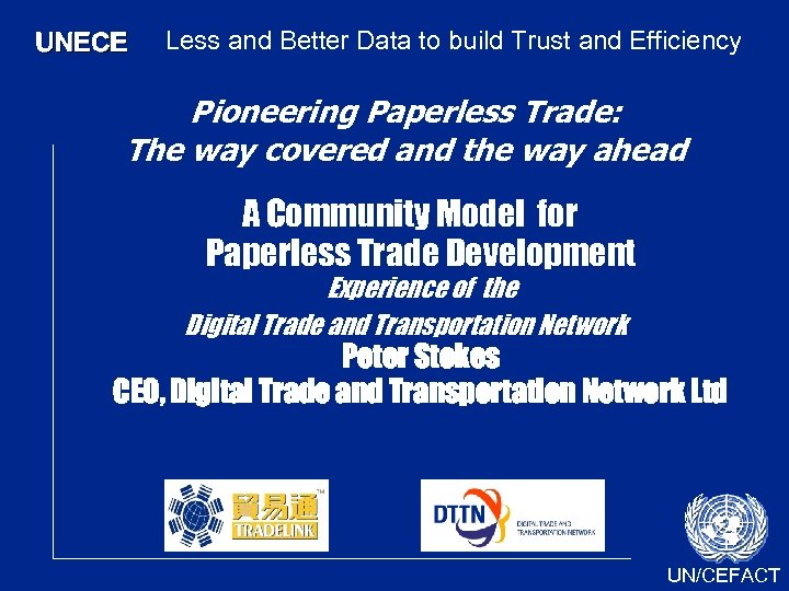 UNECE Less and Better Data to build Trust and Efficiency Pioneering Paperless Trade: The