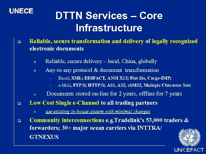 UNECE q DTTN Services – Core Infrastructure Reliable, secure transformation and delivery of legally