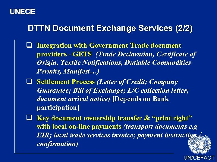UNECE DTTN Document Exchange Services (2/2) q Integration with Government Trade document providers -