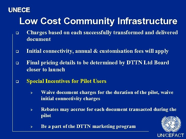 UNECE Low Cost Community Infrastructure q q Charges based on each successfully transformed and