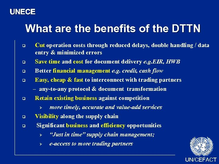 UNECE What are the benefits of the DTTN q q q q Cut operation