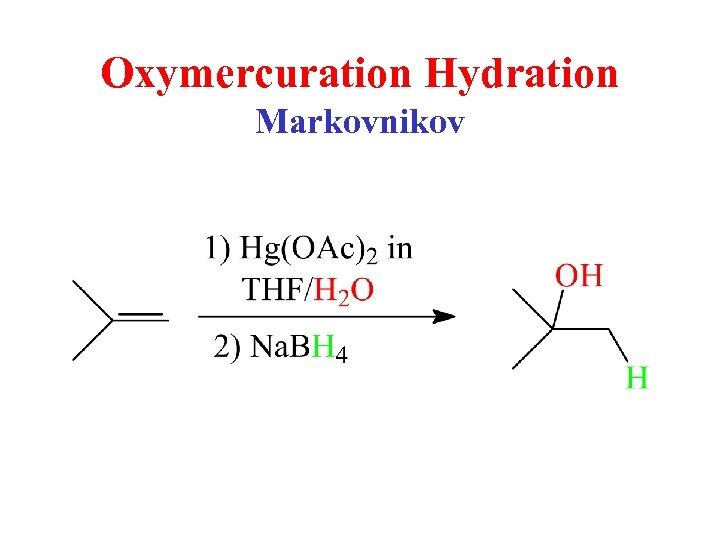 Oxymercuration Hydration Markovnikov