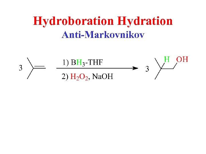 Hydroboration Hydration Anti-Markovnikov