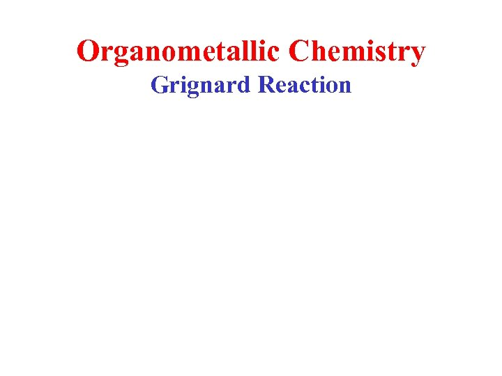 Organometallic Chemistry Grignard Reaction