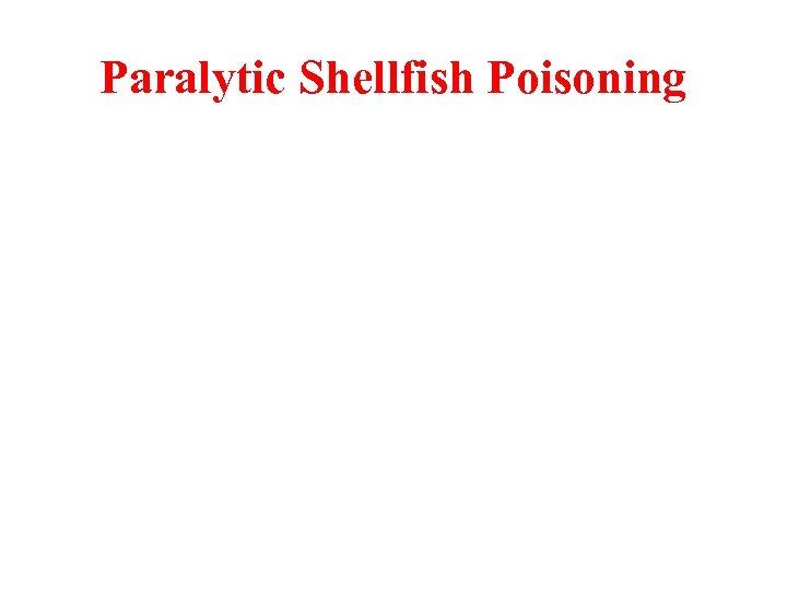 Paralytic Shellfish Poisoning