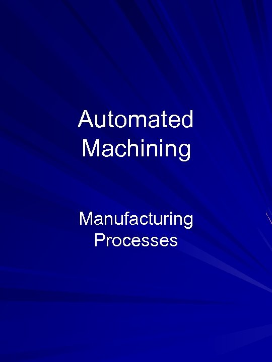 Automated Machining Manufacturing Processes