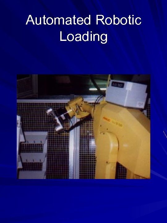 Automated Robotic Loading