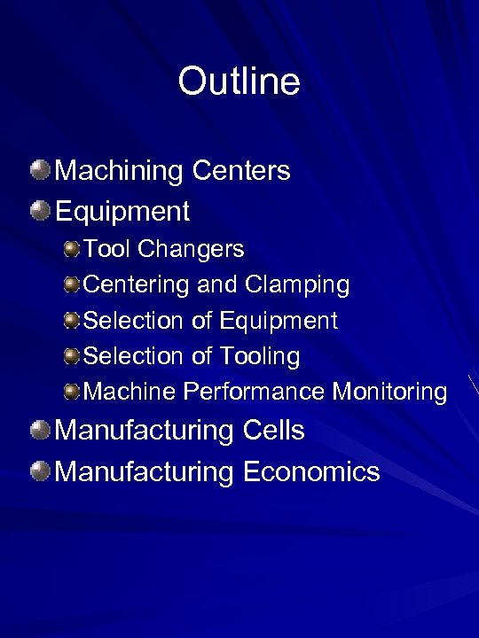 Outline Machining Centers Equipment Tool Changers Centering and Clamping Selection of Equipment Selection of