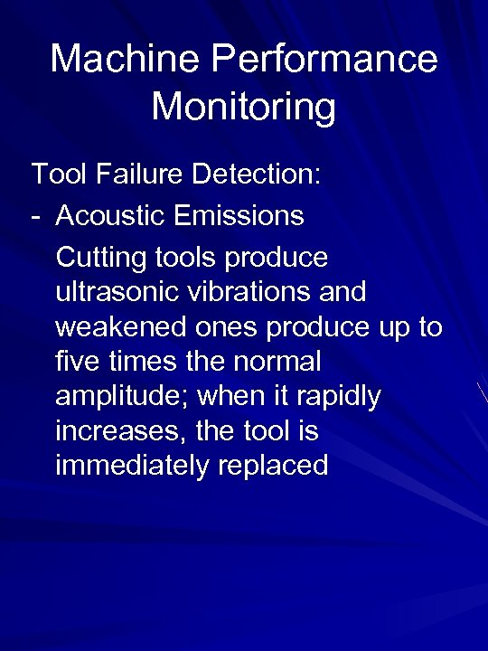Machine Performance Monitoring Tool Failure Detection: - Acoustic Emissions Cutting tools produce ultrasonic vibrations