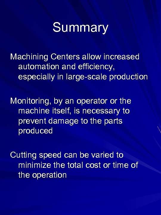 Summary Machining Centers allow increased automation and efficiency, especially in large-scale production Monitoring, by