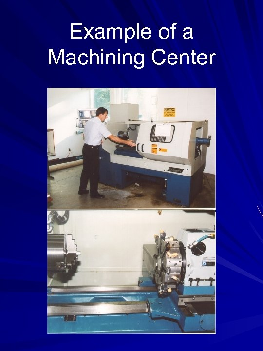 Example of a Machining Center