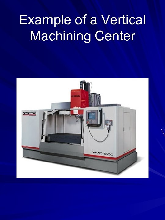 Example of a Vertical Machining Center