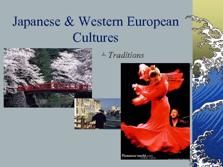 Japanese & Western European Cultures © Traditions