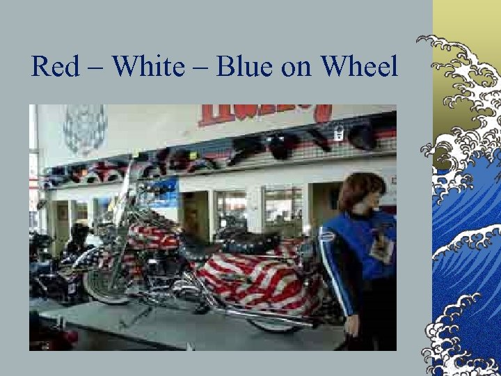 Red – White – Blue on Wheel