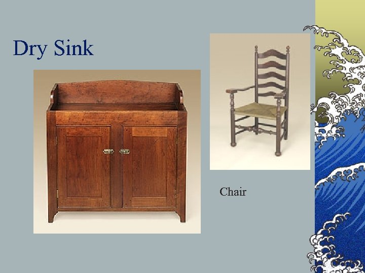 Dry Sink Chair