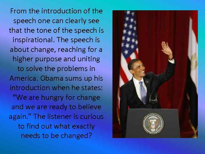 From the introduction of the speech one can clearly see that the tone of