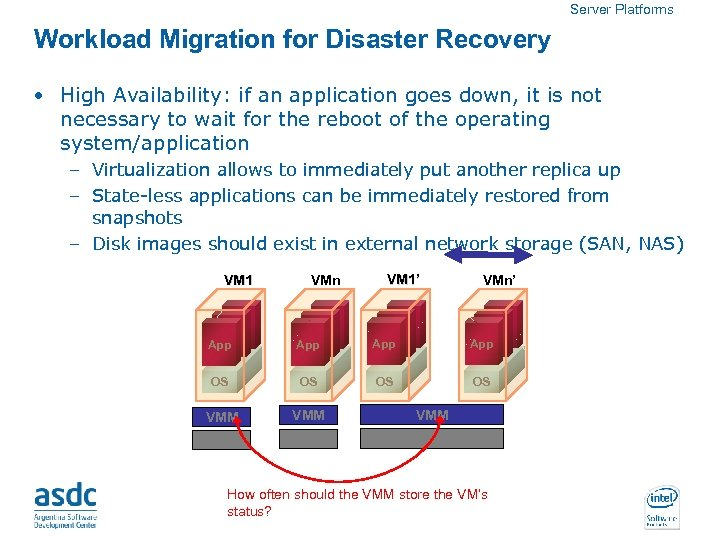 Server Platforms Workload Migration for Disaster Recovery • High Availability: if an application goes