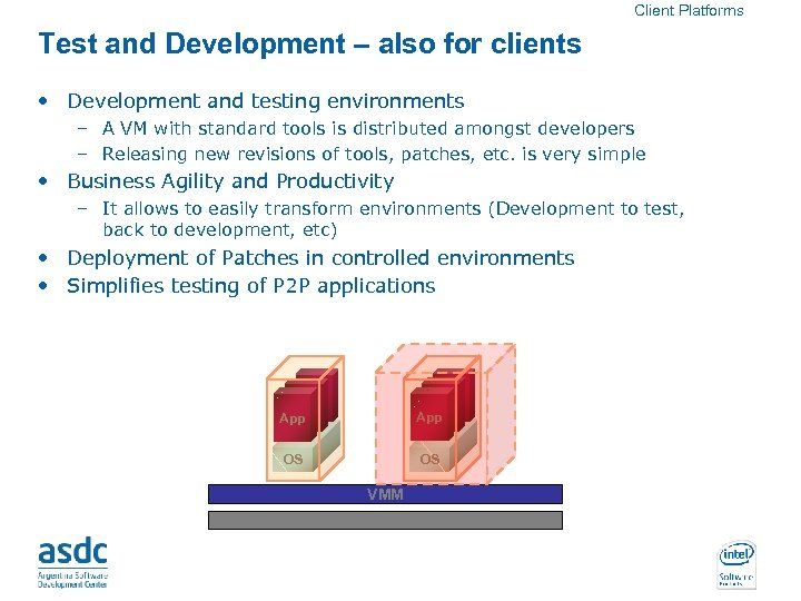 Client Platforms Test and Development – also for clients • Development and testing environments