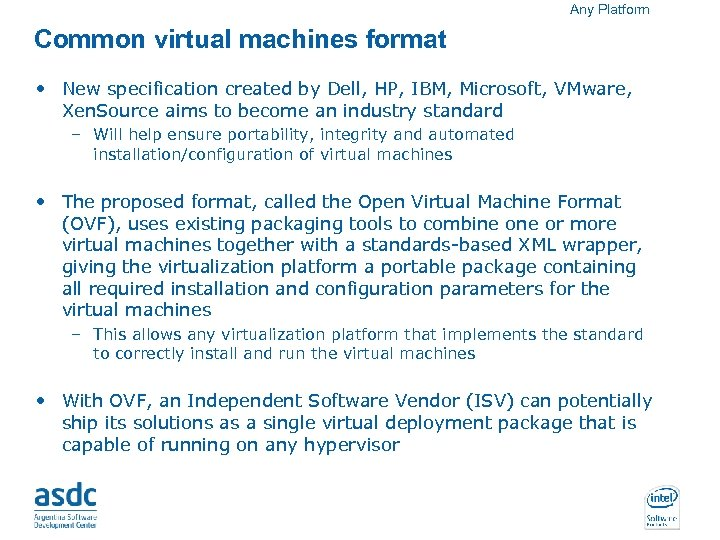 Any Platform Common virtual machines format • New specification created by Dell, HP, IBM,