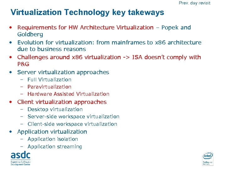Prev. day revisit Virtualization Technology key takeways • Requirements for HW Architecture Virtualization –