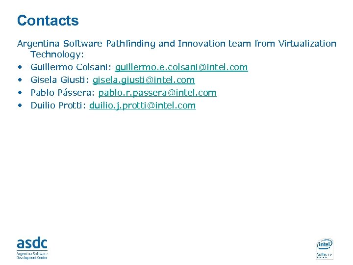 Contacts Argentina Software Pathfinding and Innovation team from Virtualization Technology: • Guillermo Colsani: guillermo.