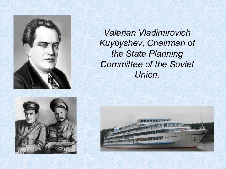 Valerian Vladimirovich Kuybyshev, Chairman of the State Planning Committee of the Soviet Union.