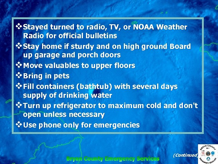 v Stayed turned to radio, TV, or NOAA Weather Radio for official bulletins v