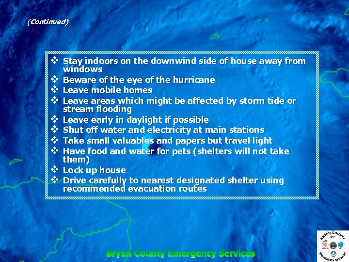 (Continued) v Stay indoors on the downwind side of house away from v v