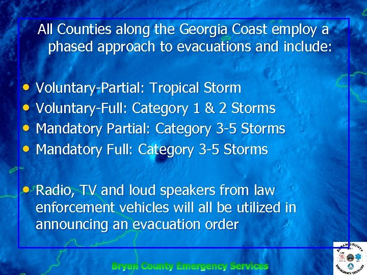 All Counties along the Georgia Coast employ a phased approach to evacuations and include: