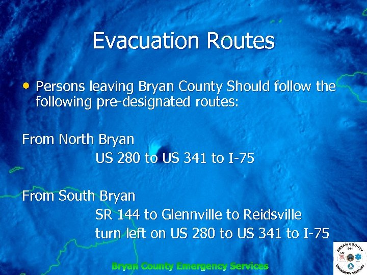 Evacuation Routes • Persons leaving Bryan County Should follow the following pre designated routes: