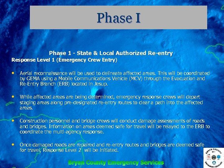 Phase I Phase 1 - State & Local Authorized Re-entry Response Level 1 (Emergency
