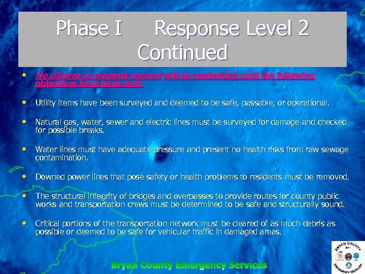 Phase I Response Level 2 Continued • No citizens or property owners will be