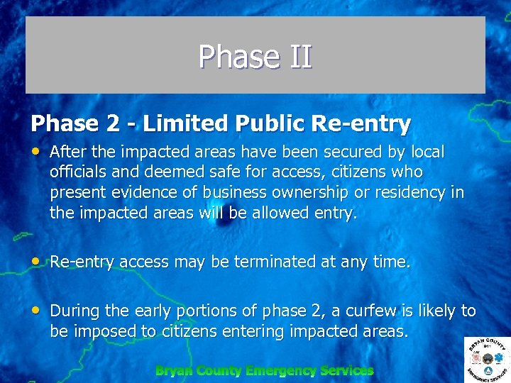 Phase II Phase 2 - Limited Public Re-entry • After the impacted areas have