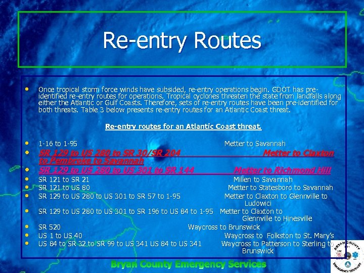 Re entry Routes • Once tropical storm force winds have subsided, re entry operations