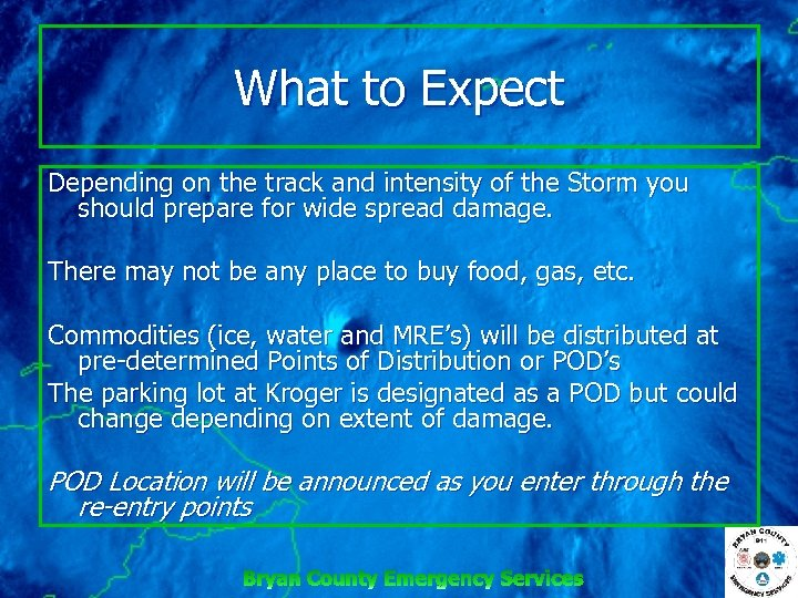 What to Expect Depending on the track and intensity of the Storm you should