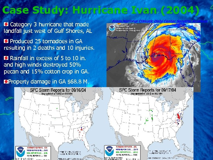 Case Study: Hurricane Ivan (2004) Category 3 hurricane that made landfall just west of