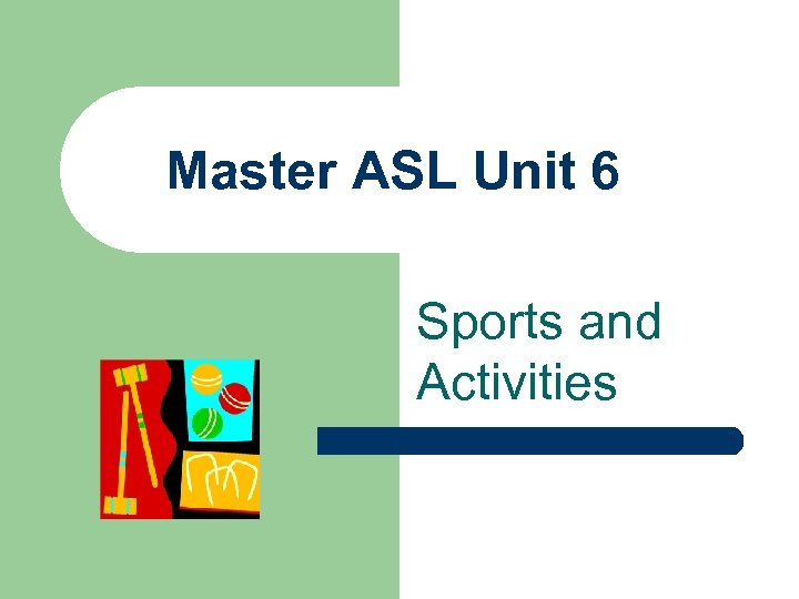 Master ASL Unit 6 Sports and Activities