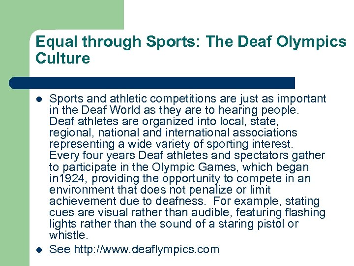 Equal through Sports: The Deaf Olympics Culture l l Sports and athletic competitions are