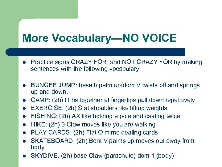More Vocabulary—NO VOICE l Practice signs CRAZY FOR and NOT CRAZY FOR by making