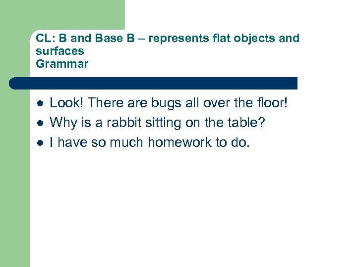 CL: B and Base B – represents flat objects and surfaces Grammar l l