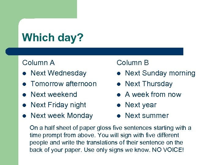 Which day? Column A l Next Wednesday l Tomorrow afternoon l Next weekend l