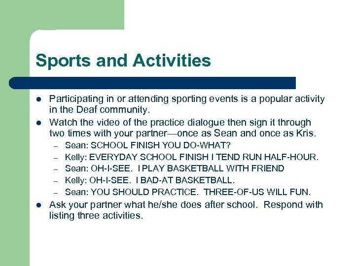 Sports and Activities l l Participating in or attending sporting events is a popular