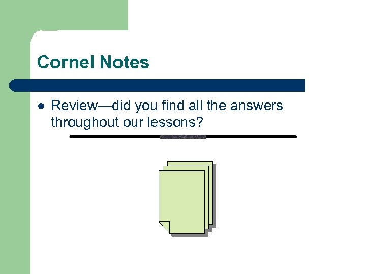 Cornel Notes l Review—did you find all the answers throughout our lessons?